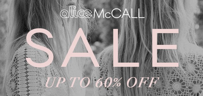 alice McCALL End of Season SALE