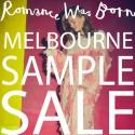 Romance Was Born 2 Day Melbourne Sample Sale