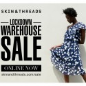 Skin and Threads LOCKDOWN WAREHOUSE SALE