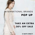 Int'l Designers Pop Up Sale Further 20% Off