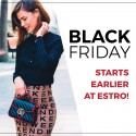 Black Friday starts earlier at Estro