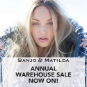 The Banjo & Matilda Annual Warehouse Sale
