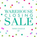 Papier d'Amour Warehouse Closing Sale