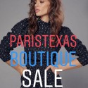 PARIS-TEXAS Boutique June Long Weekend Sale