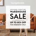 Lounge Lovers Warehouse Clearance Sale