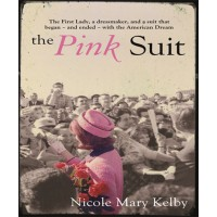 The Pink Suit by Nicole Mary Kelby, $30, Buy now: www.bookworld.com.au/book/the-pink-suit/46176108/